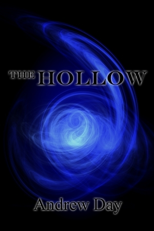 The Hollow (THe Hollow, #1) Andrew   Day