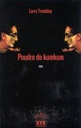 Poudre de kumkum  by  Larry Tremblay