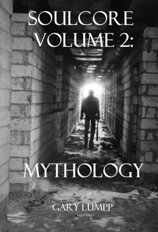 Soulcore Volume 2: Mythology  by  Gary Lumpp