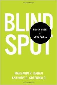 Blind Spot: The Hidden Biases of Good People Mahzarin Benaji