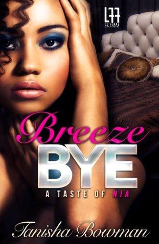 Breeze Bye : A Taste of Nia Tanisha Bowman