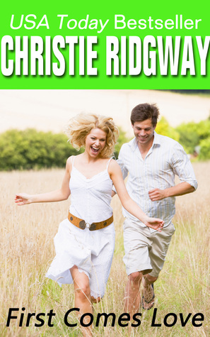 First Comes Love (In Hot Water Book 1)  by  Christie Ridgway