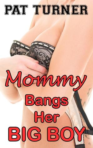 Mommy Bangs Her Big Boy Pat Turner