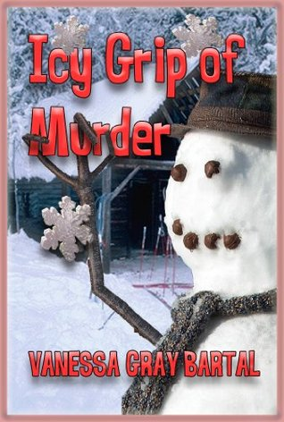 Icy Grip of Murder Vanessa Gray Bartal