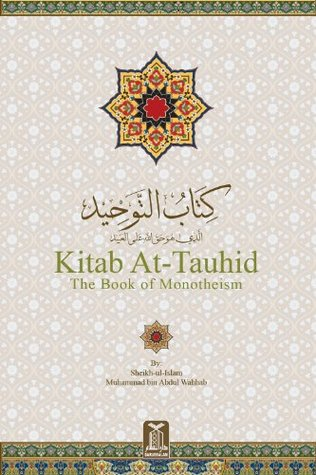 Kitab At-Tawhid - The Book of Monotheism  by  Muhammad bin Abdul-Wahhab