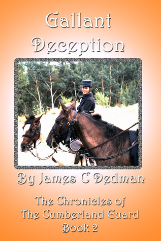 Gallant Deception: Chronicles of the Cumberland Guard Book 2 James Dedman