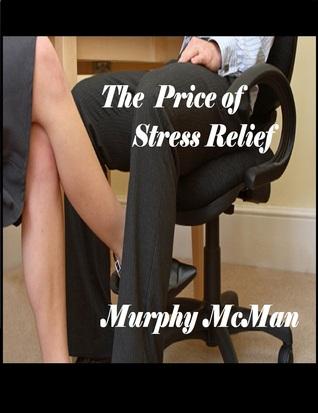 Price Of Stress Relief Murphy McMan