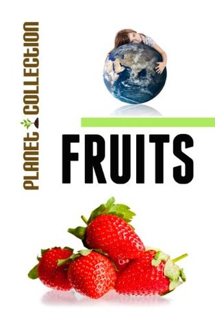 Fruits: Picture Book (Educational Childrens Books Collection) (Planet Collection)  by  Planet Collection