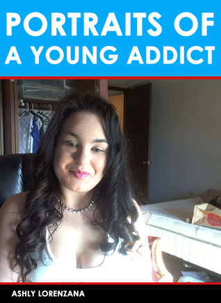Portraits of a Young Addict Ashly Lorenzana