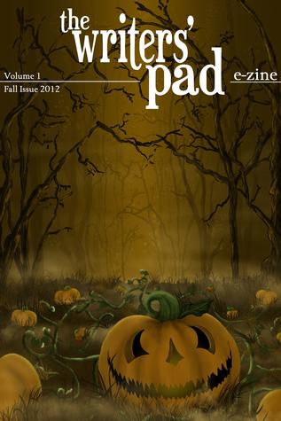 The Writers Pad E-zine Volume I Fall 2012  by  Writers Pad
