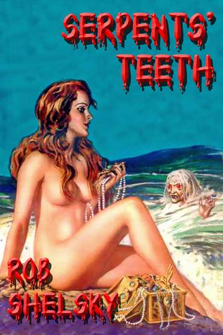 Serpents Teeth Rob Shelsky