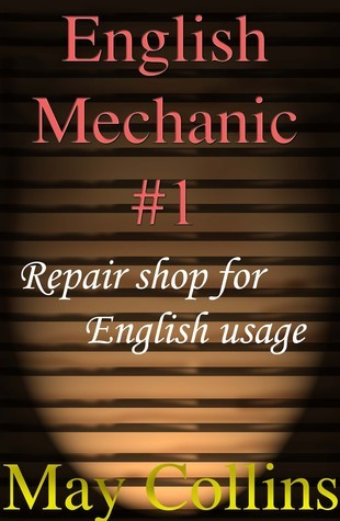 English Mechanic #1: Repair shop for English usage  by  May Collins