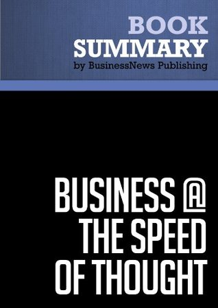 Summary: Business @ The Speed Of Thought - Bill Gates  by  BusinessNews Publishing