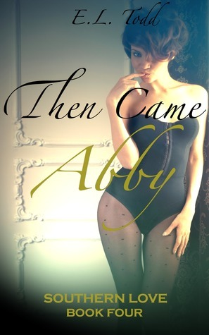 Then Came Abby (Southern Love #4) E.L. Todd