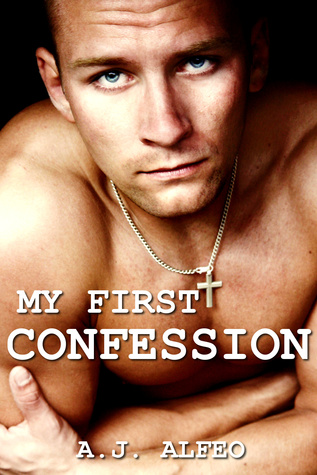 My First Confession  by  A.J. Alfeo