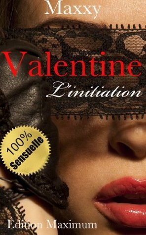 Valentine : Linitiation Édition Maximum