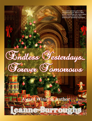 Endless Yesterdays: Forever Tomorrows  by  Leanne Burroughs