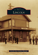 Lincoln  by  Lincoln Area Archives Museum