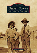 Ghost Towns of Death Valley Robert P. Palazzo