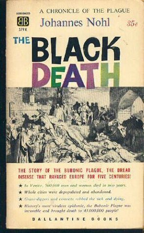 The Black Death : A Chronicle of the Plague Compiled from Contemporary Sources  by  Johannes Nohl