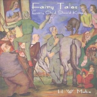 Top Fairy Tales Every Child Should Know AAA+++  by  Hamilton Wright Mabie
