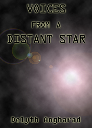 Voices from a Distant Star  by  Delyth Angharad