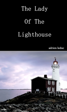 The Lady Of The Lighthouse Adrien Leduc