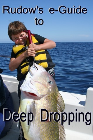 Rudows e-Guide to Deep Dropping  by  Lenny Rudow