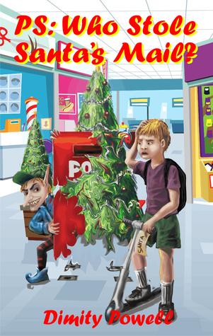 PS: Who Stole Santas Mail Dimity Powell