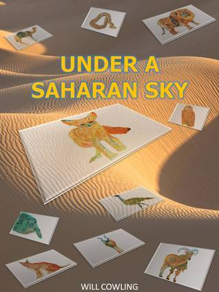 Under a Saharan Sky  by  Will Cowling