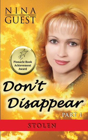 Stolen (Dont Disappear, #1) Nina Guest