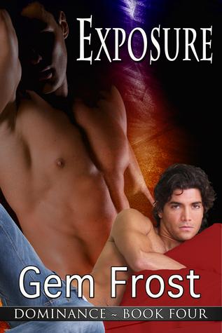 Exposure (m/m erotic romance) [Dominance]  by  Gem Frost