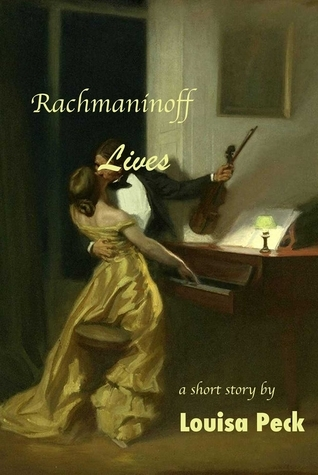 Rachmaninoff Lives  by  Louisa Peck