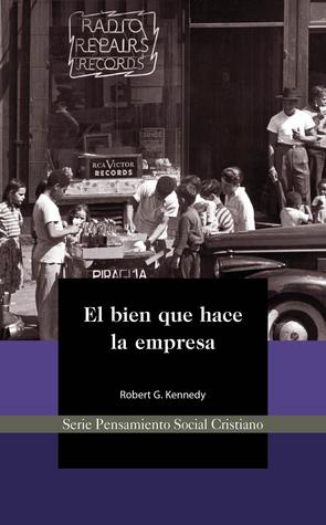 El bien que hace la empresa Robert Kennedy