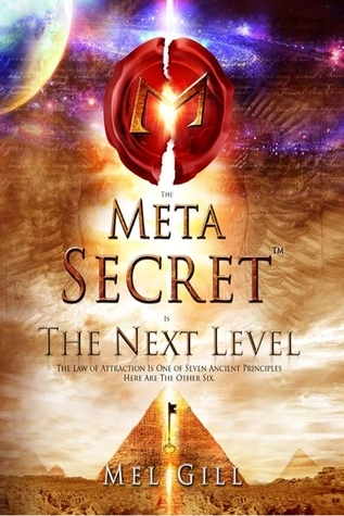 The Meta Secret: The Next Level Mel Gill