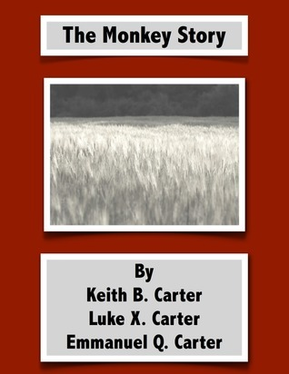 The Monkey Story Keith B.  Carter