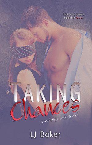 Taking Chances (Learning to Love, #1)  by  L.J.  Baker