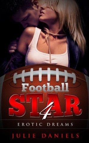 Football Star 4 - Erotic Dreams  by  Julie Daniels