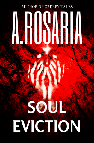 Soul Eviction  by  A. Rosaria