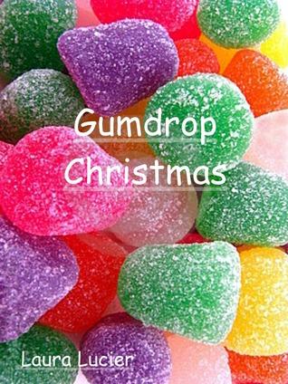 Gumdrop Christmas Laura Lucier