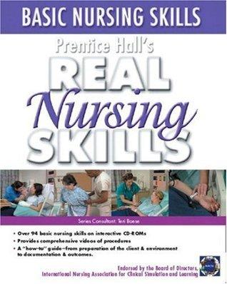 Prentice Hall Real Nursing Skills: Basic Nursing Skills Prentice Hall