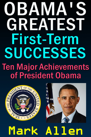 Obamas Greatest First-Term Successes Mark Allen