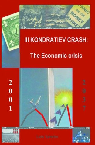 III Kondratieff Crash: the economic crisis (Evolutionary Economics)  by  luis sancho