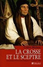 La Crosse et le sceptre. Les prélats dEtat sous François Ier et Henri VIII Cédric Michon