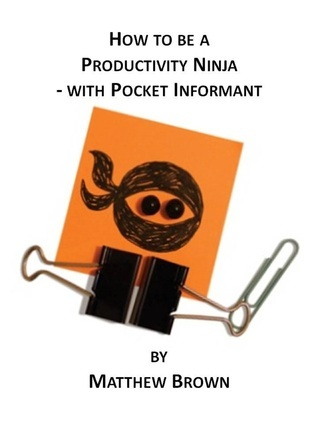 How To Be A Productivity Ninja: With Pocket Informant Matthew Brown