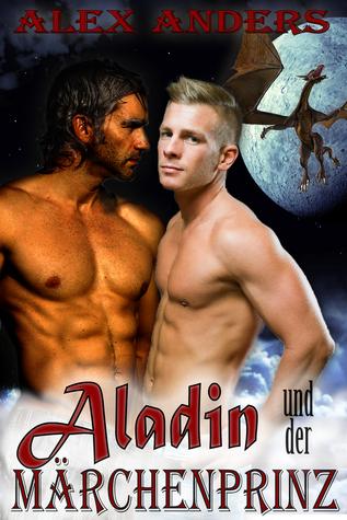 Aladin und der Märchenprinz in der Höhle des Drachen  by  Alex Anders