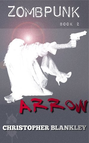 Zombpunk: ARROW  by  Christopher Blankley