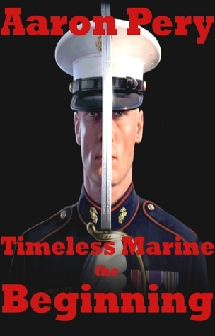 Timeless Marine the Beginning  by  Aaron Pery
