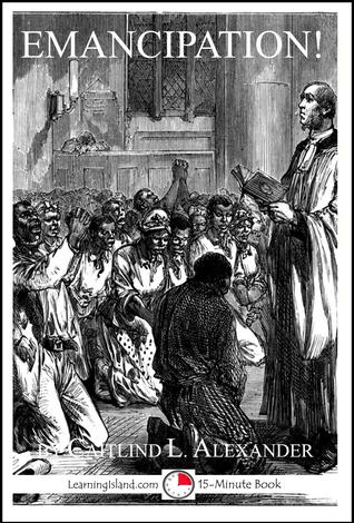Emancipation! A Skit About September 1862 Caitlind L. Alexander
