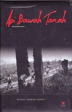 Api Bawah Tanah: Kumpulan Puisi  by  Raudal Tanjung Banua